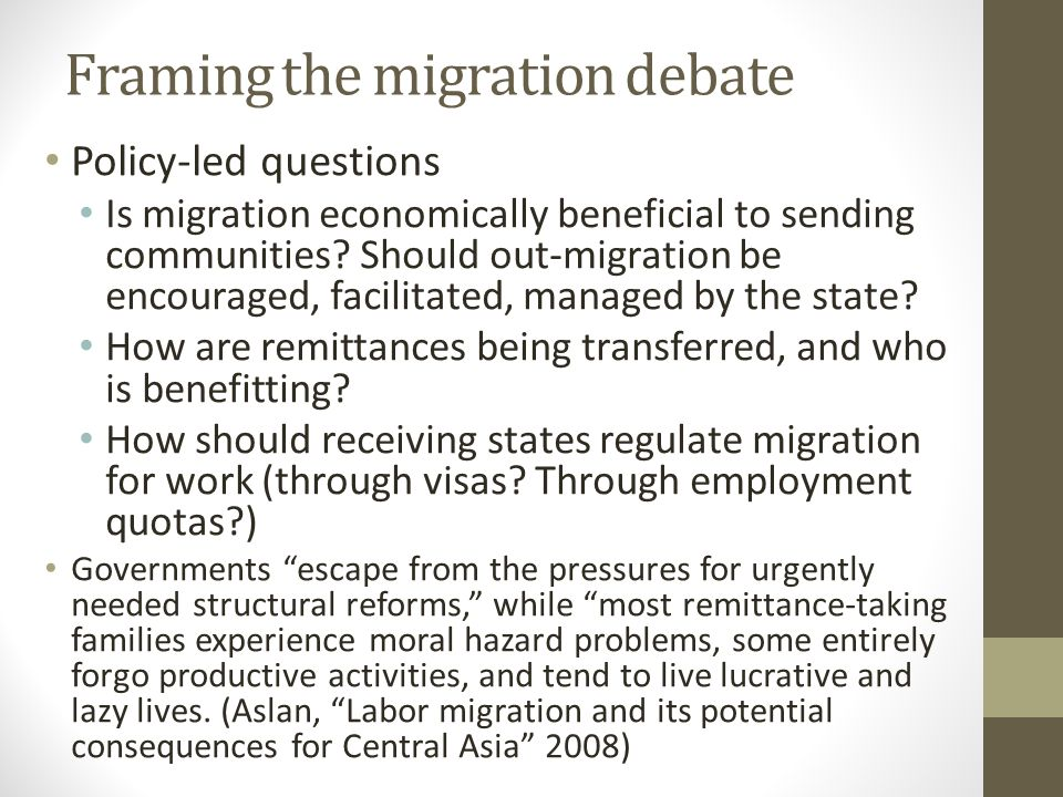 Framing the migration debate Policy-led questions Is migration economically beneficial to sending communities.