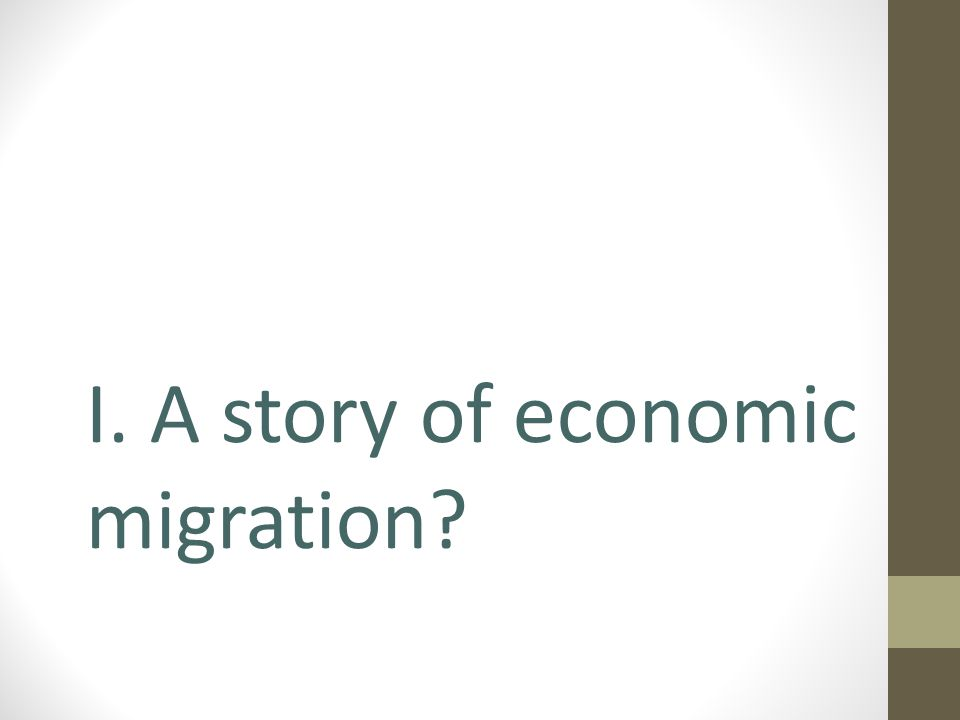 I. A story of economic migration?