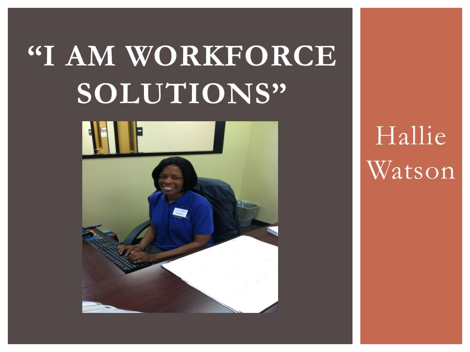 Hallie Watson I AM WORKFORCE SOLUTIONS