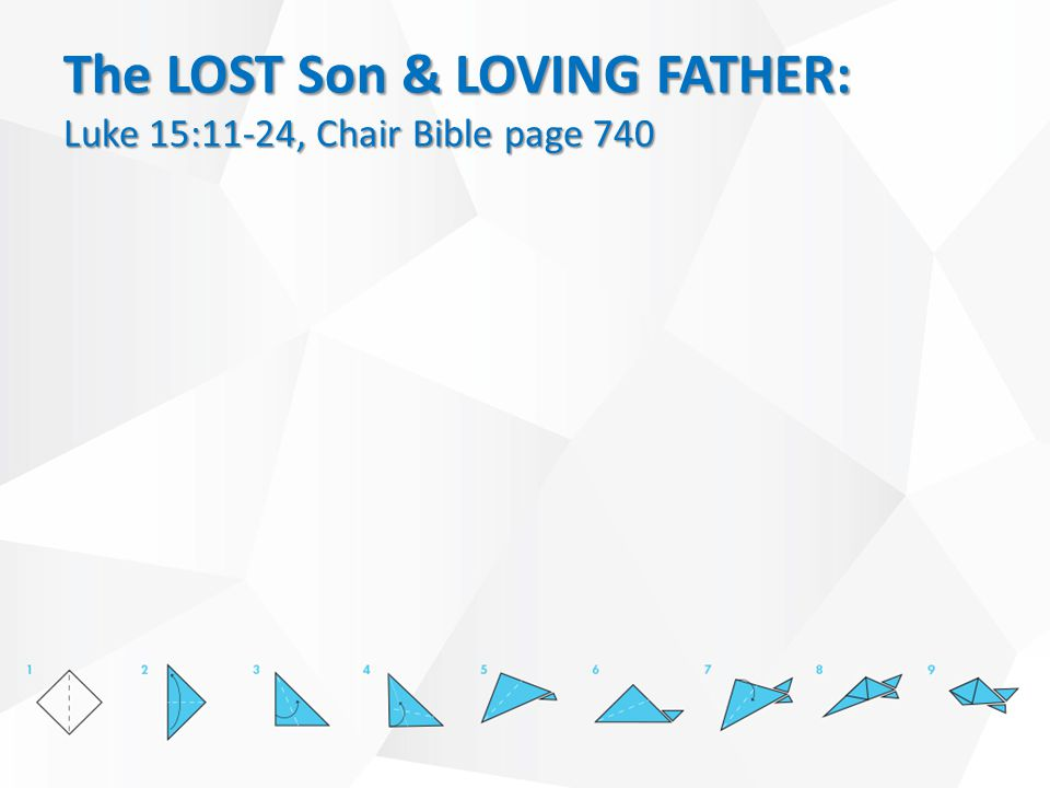 The LOST Son & LOVING FATHER: Luke 15:11-24, Chair Bible page 740