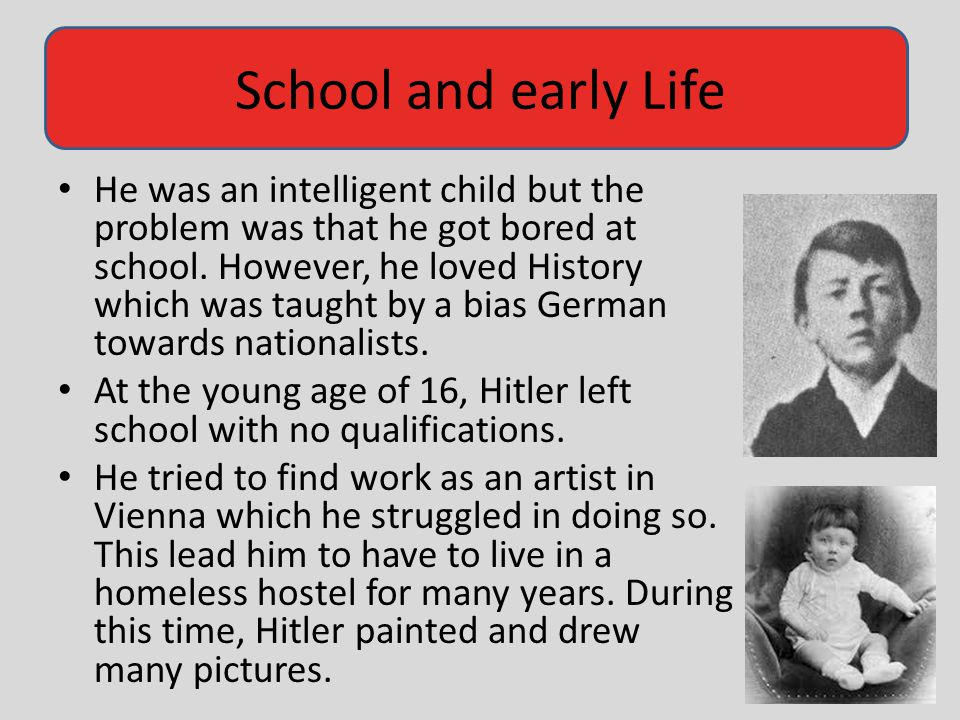 School and early Life He was an intelligent child but the problem was that he got bored at school. However, he loved History which was taught by a bia