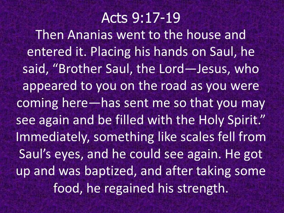 Acts 9:20-21 Saul spent several days with the disciples in Damascus.