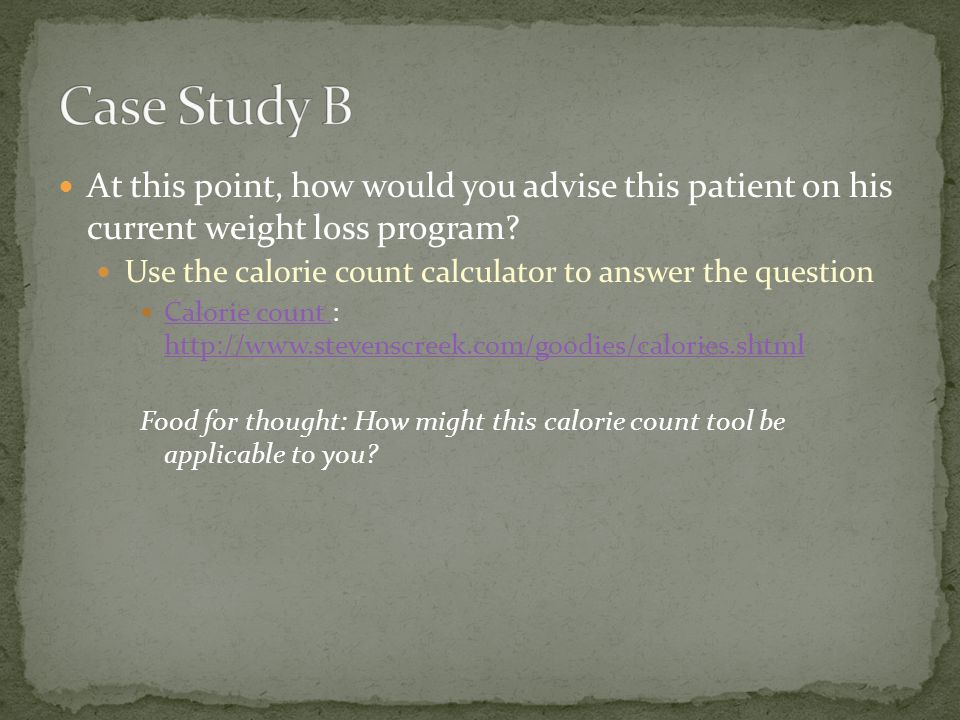 At this point, how would you advise this patient on his current weight loss program.