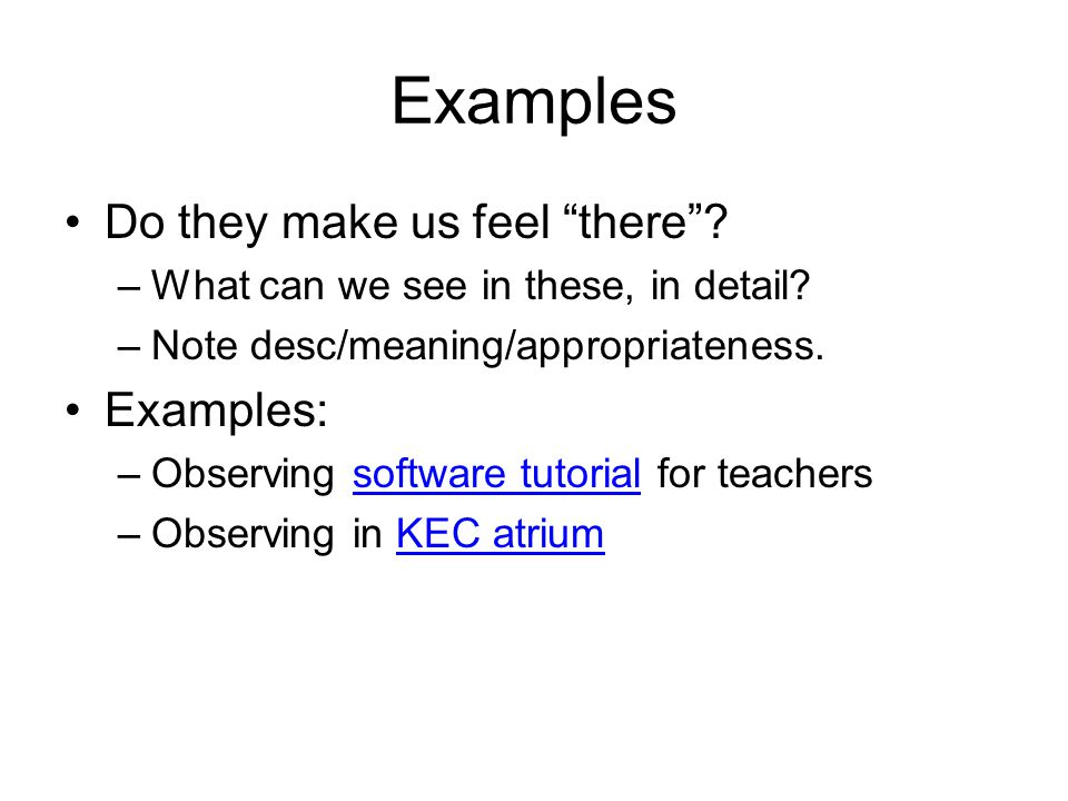 Examples Do they make us feel there .–What can we see in these, in detail.