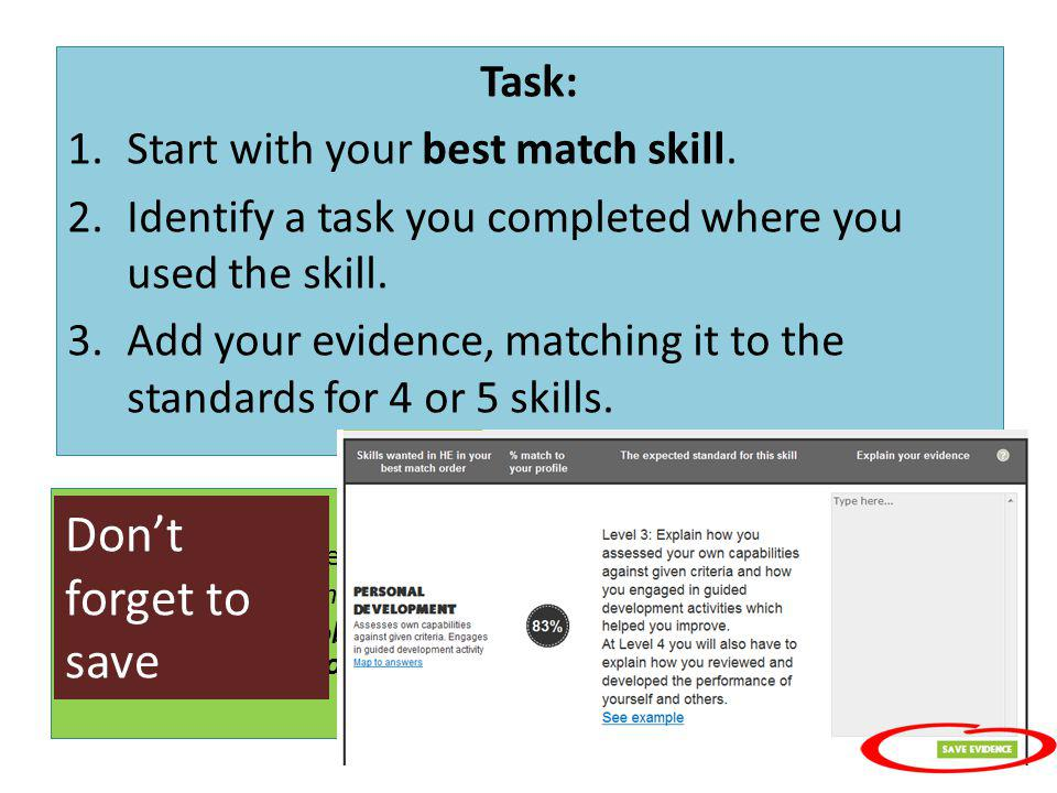 Task: 1.Start with your best match skill. 2.Identify a task you completed where you used the skill. 3.Add your evidence, matching it to the standards