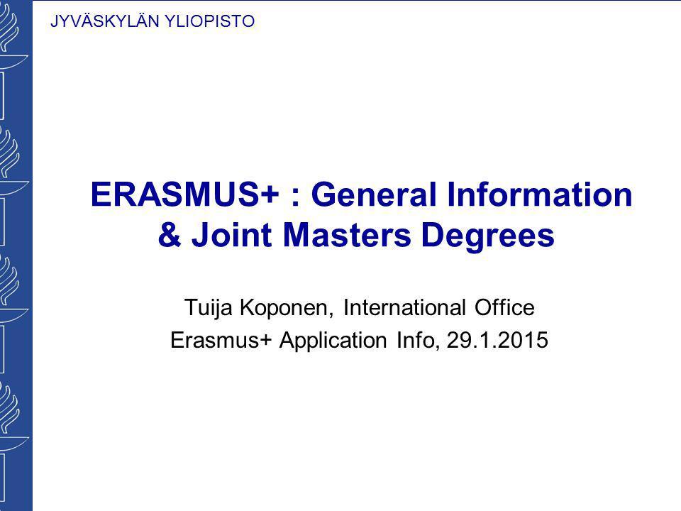 JYVÄSKYLÄN YLIOPISTO Erasmus+ - general information 1/2 Programme period: January 2014 – 2020 Replaced Lifelong learning programme, Youth in Action programme, Erasmus Mundus, Tempus, Alfa, Edulink, EU-USA, EU-Canada, EU-Japan etc.