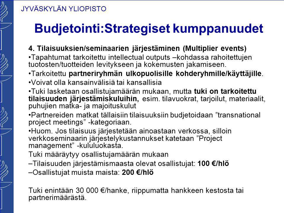JYVÄSKYLÄN YLIOPISTO Budjetointi:Strategiset kumppanuudet 4. Tilaisuuksien/seminaarien järjestäminen (Multiplier events) Tapahtumat tarkoitettu intell