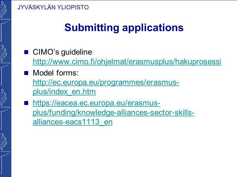 JYVÄSKYLÄN YLIOPISTO Submitting applications CIMO's guideline http://www.cimo.fi/ohjelmat/erasmusplus/hakuprosessi http://www.cimo.fi/ohjelmat/erasmus