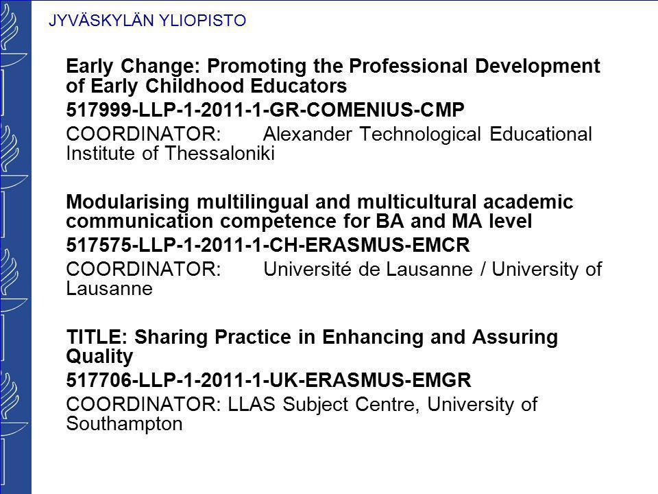 JYVÄSKYLÄN YLIOPISTO Early Change: Promoting the Professional Development of Early Childhood Educators 517999-LLP-1-2011-1-GR-COMENIUS-CMP COORDINATOR