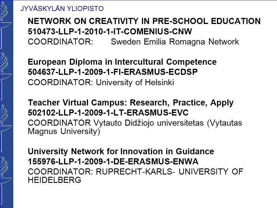 JYVÄSKYLÄN YLIOPISTO NETWORK ON CREATIVITY IN PRE-SCHOOL EDUCATION 510473-LLP-1-2010-1-IT-COMENIUS-CNW COORDINATOR: Sweden Emilia Romagna Network Euro