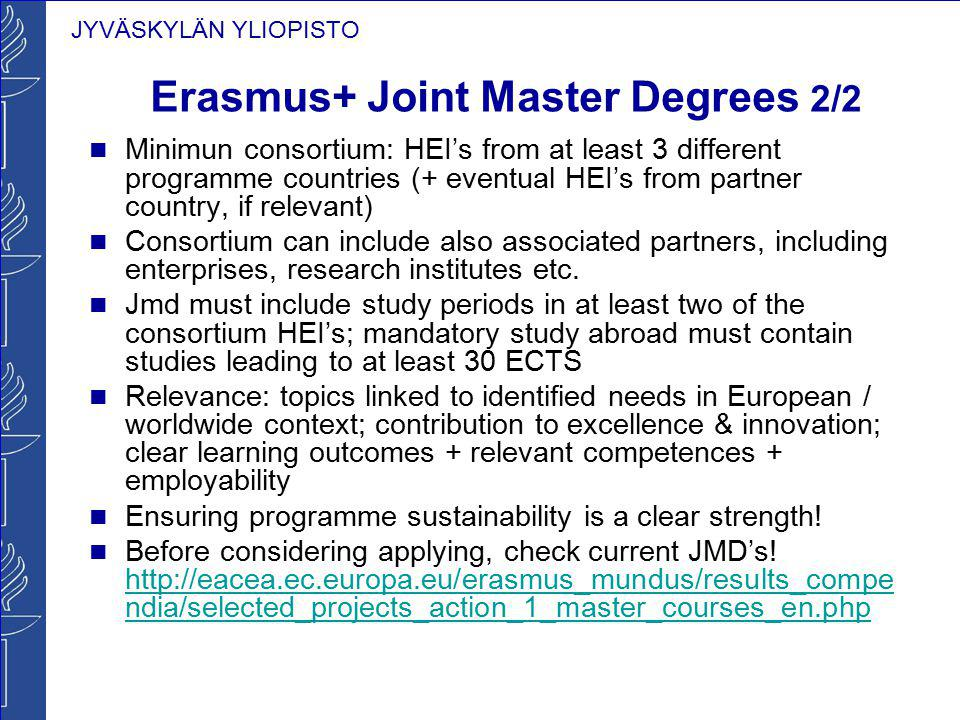JYVÄSKYLÄN YLIOPISTO JYU / national framework for joint degree programmes 1/2 Critical things / national restrictions regarding Joint Master Degrees: Extent of programme – should be 120 ECTS Tuition fees.