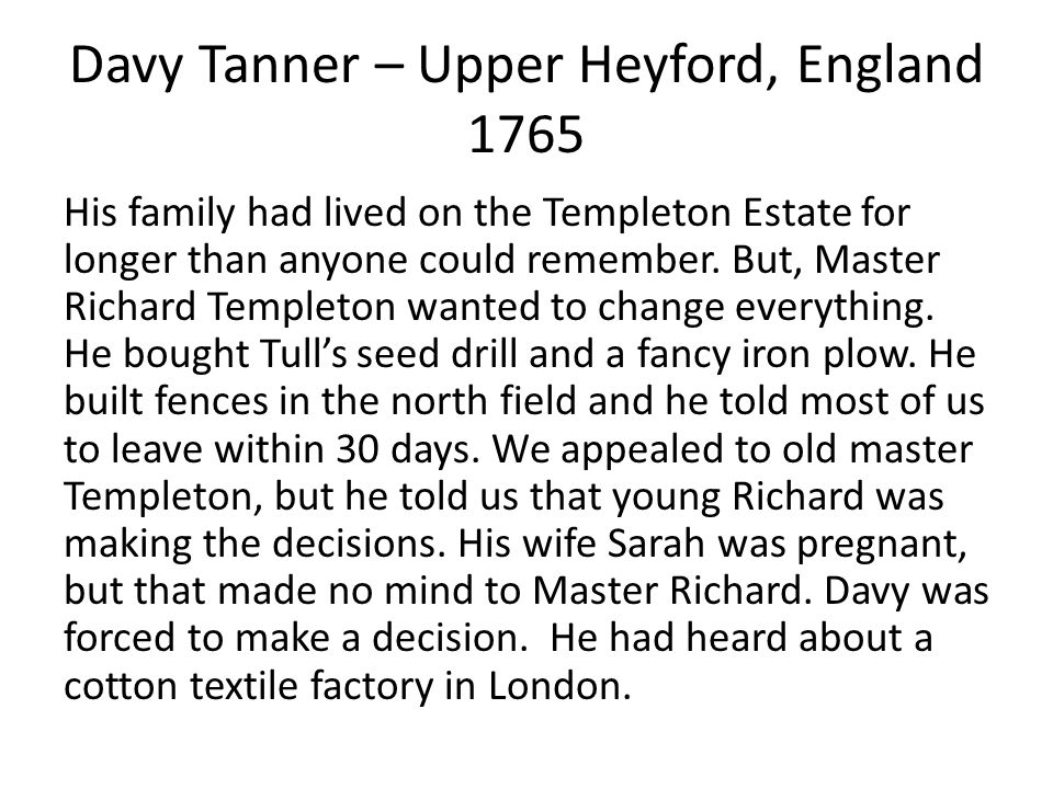 Davy Tanner – Upper Heyford, England 1765 His family had lived on the Templeton Estate for longer than anyone could remember.