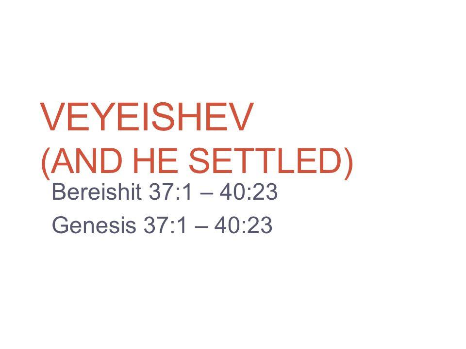 Joseph – Foreshadow of the Messiah.