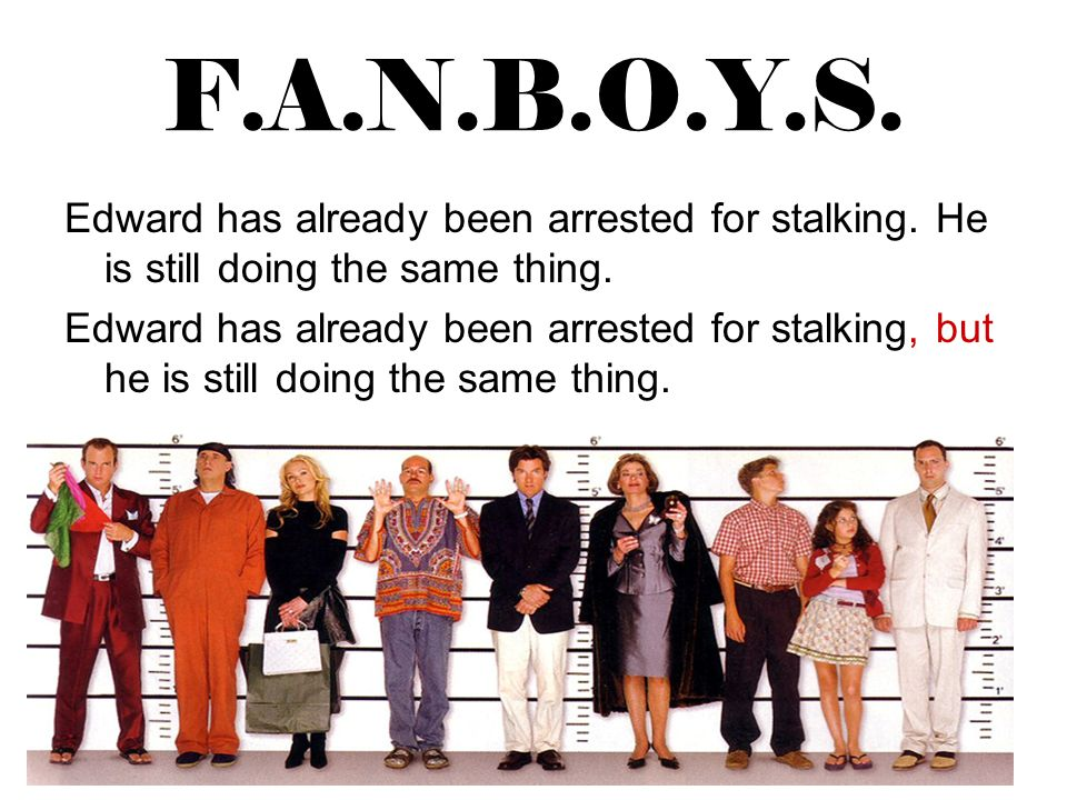 F.A.N.B.O.Y.S. Edward has already been arrested for stalking. He is still doing the same thing. Edward has already been arrested for stalking, but he