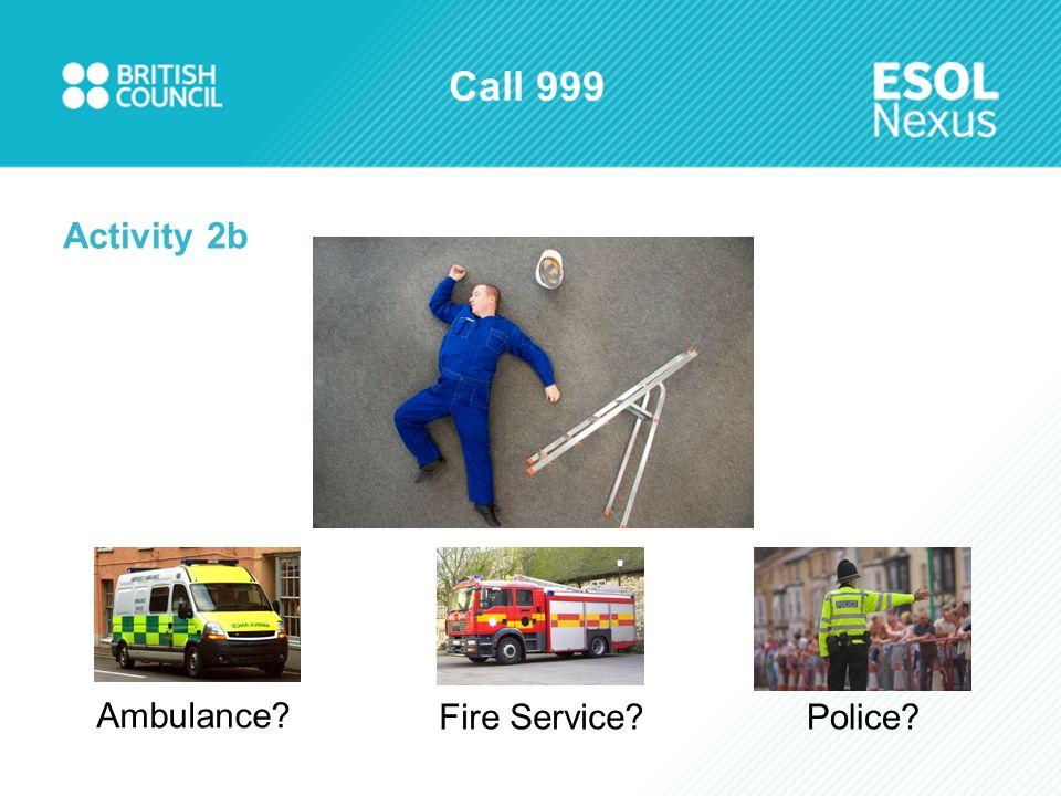 Call 999 Activity 2b Ambulance Fire Service Police