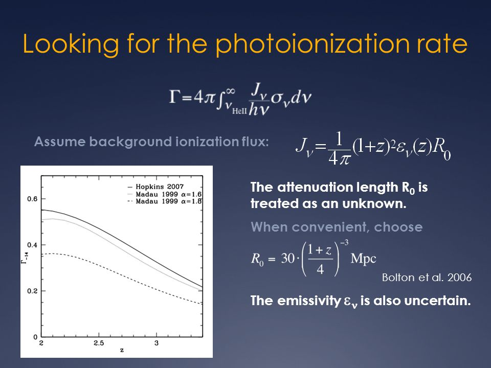 Looking for the photoionization rate Assume background ionization flux: The attenuation length R 0 is treated as an unknown.