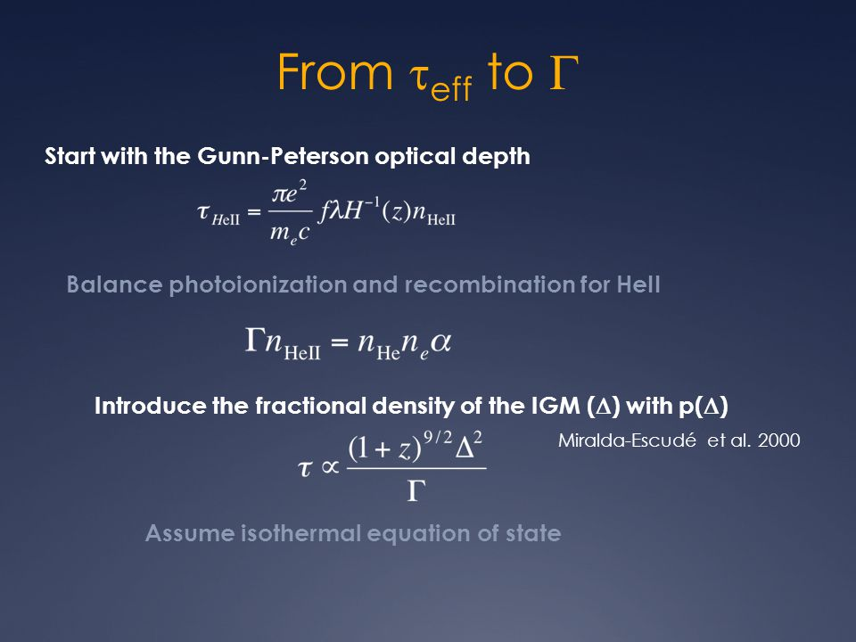 From  eff to  Start with the Gunn-Peterson optical depth Balance photoionization and recombination for HeII Introduce the fractional density of the IGM (  ) with p(  ) Miralda-Escudé et al.