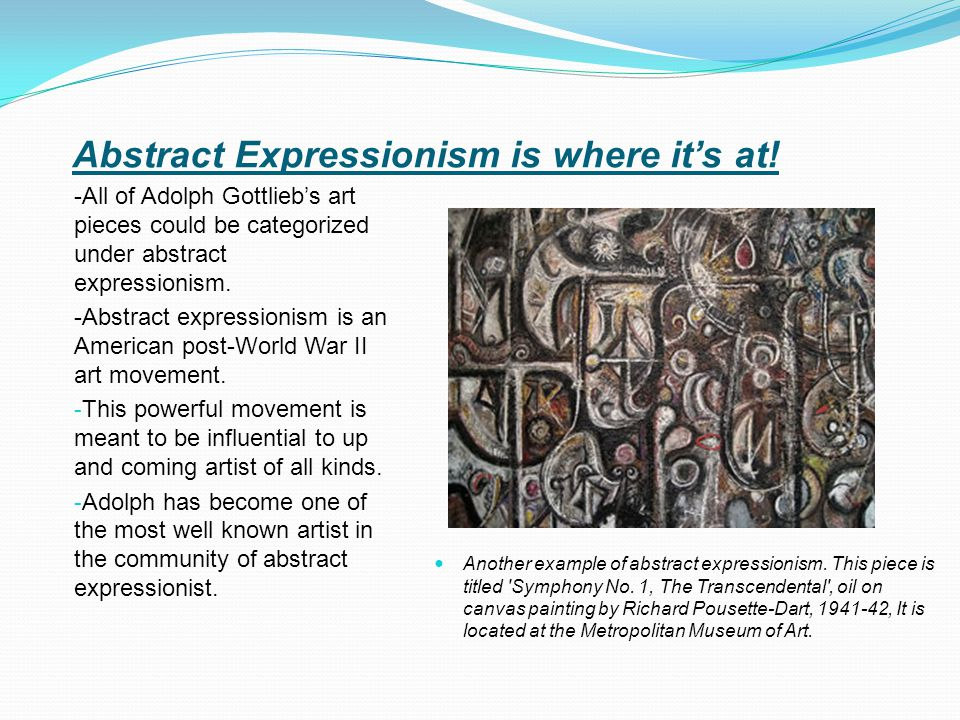 Abstract Expressionism is where it's at.