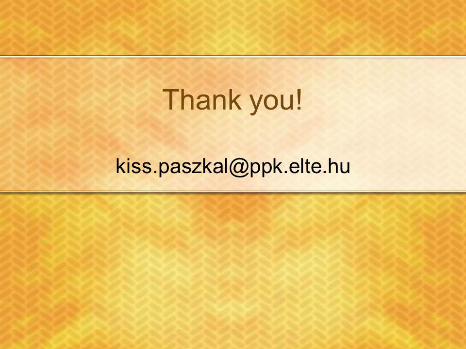 Thank you! kiss.paszkal@ppk.elte.hu