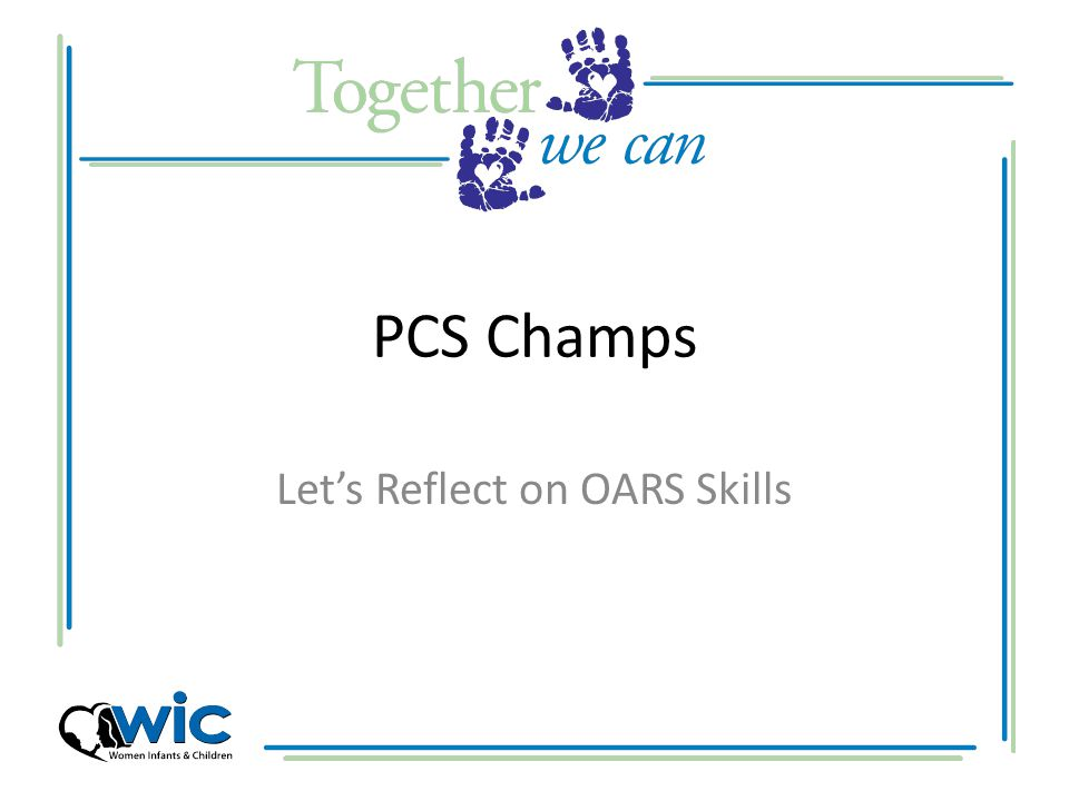 PCS Champs Let's Reflect on OARS Skills