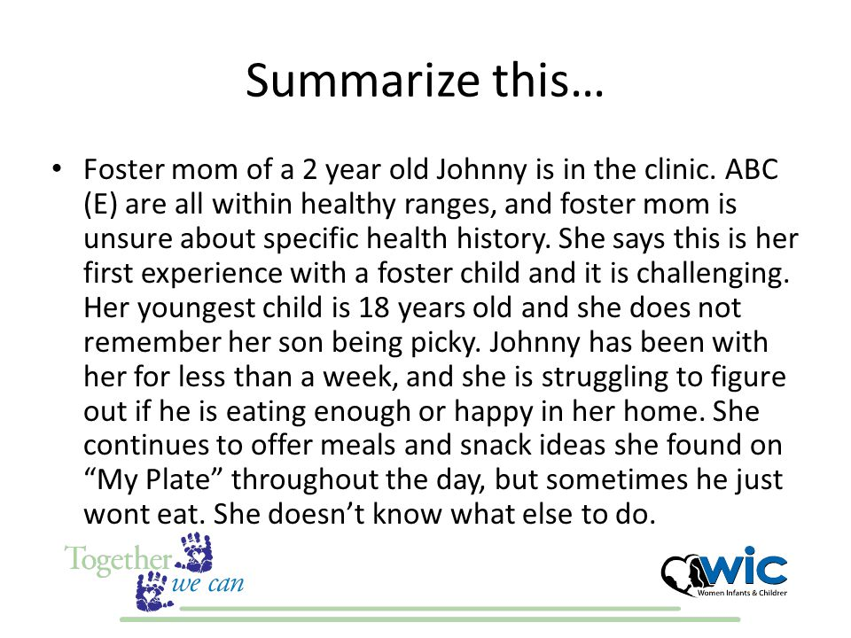 Summarize this… Foster mom of a 2 year old Johnny is in the clinic.
