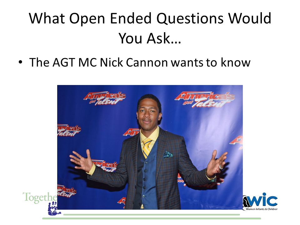 What Open Ended Questions Would You Ask… The AGT MC Nick Cannon wants to know
