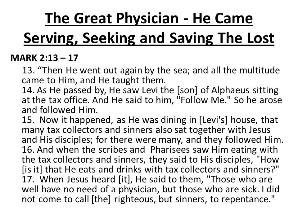 The Great Physician - He Came Serving, Seeking and Saving The Lost III.