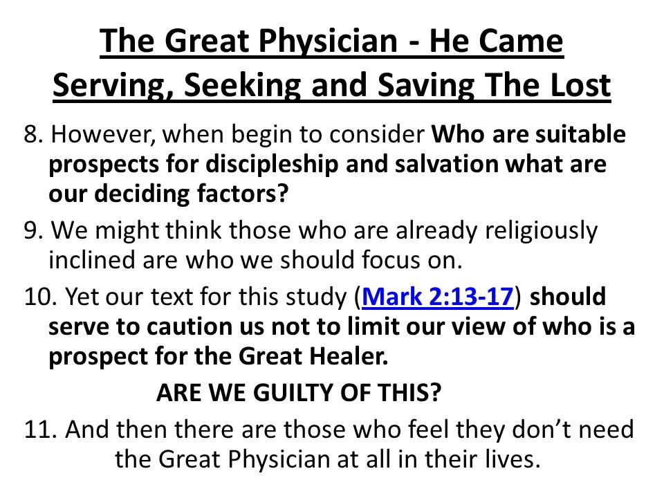 The Great Physician - He Came Serving, Seeking and Saving The Lost JESUS IS LOOKING FOR SINNERS...