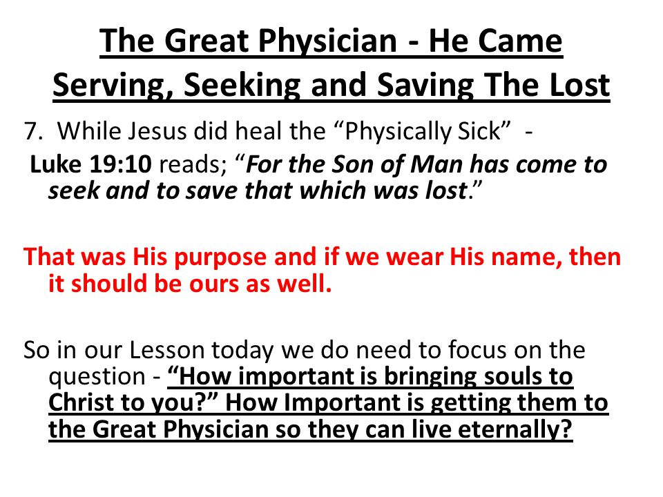 The Great Physician - He Came Serving, Seeking and Saving The Lost IV.How do we turn our focus outward and not inward.