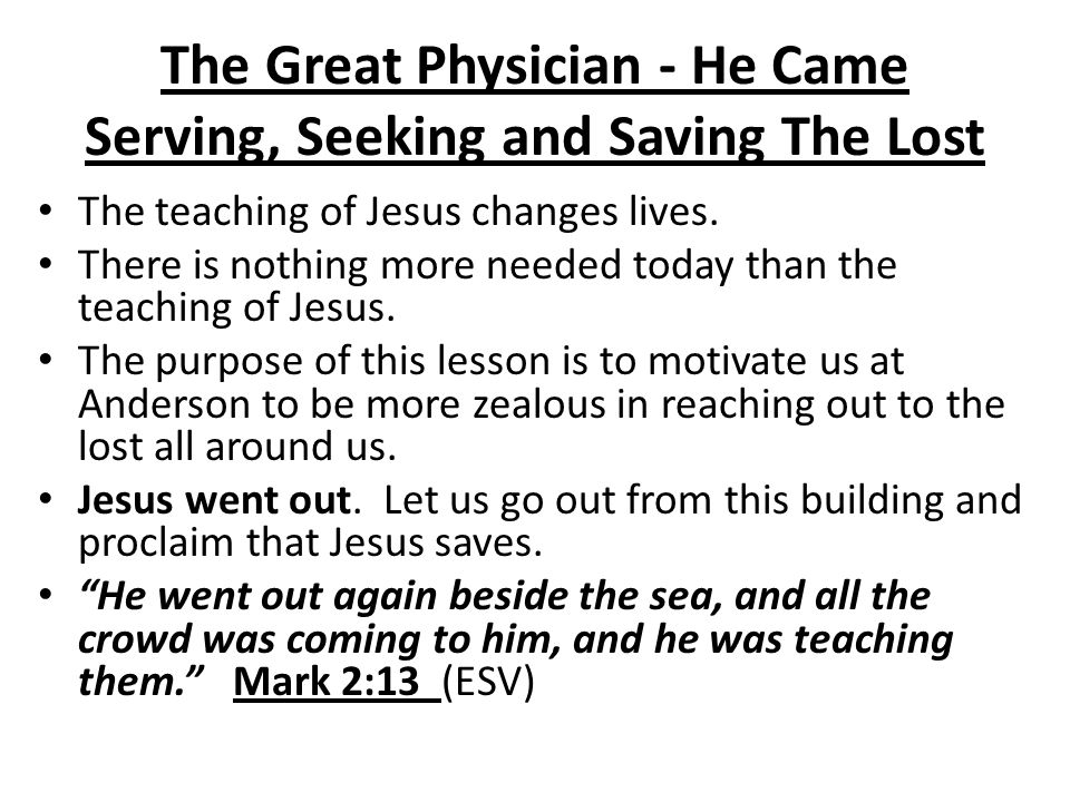 The Great Physician - He Came Serving, Seeking and Saving The Lost I.The Setting of the Text A.