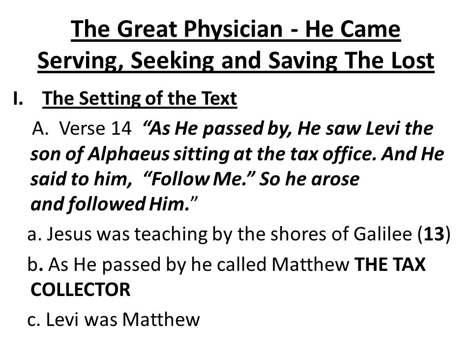 The Great Physician - He Came Serving, Seeking and Saving The Lost 12.