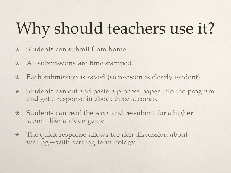 Plusses Why should teachers use it?  Students can submit from home  All submissions are time stamped  Each submission is saved (so revision is clea