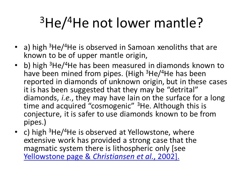 3 He/ 4 He not lower mantle.