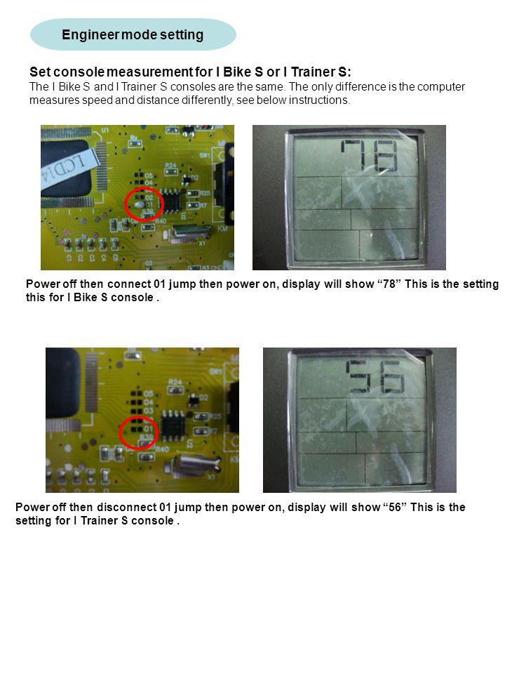 Set console measurement for I Bike S or I Trainer S: The I Bike S and I Trainer S consoles are the same.