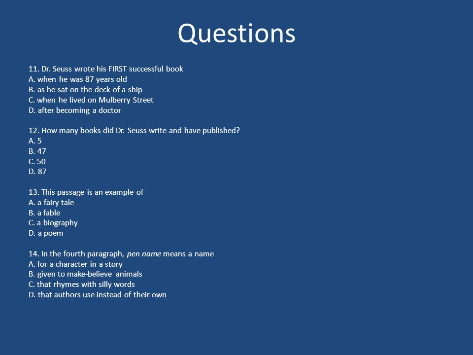 Questions 11. Dr. Seuss wrote his FIRST successful book A.