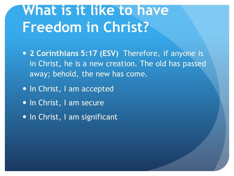 What is it like to have Freedom in Christ.