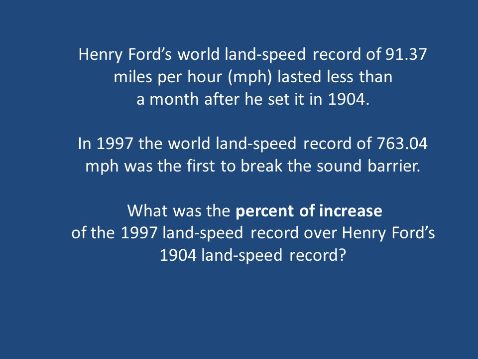 Henry Ford's world land-speed record of 91.37 miles per hour (mph) lasted less than a month after he set it in 1904.