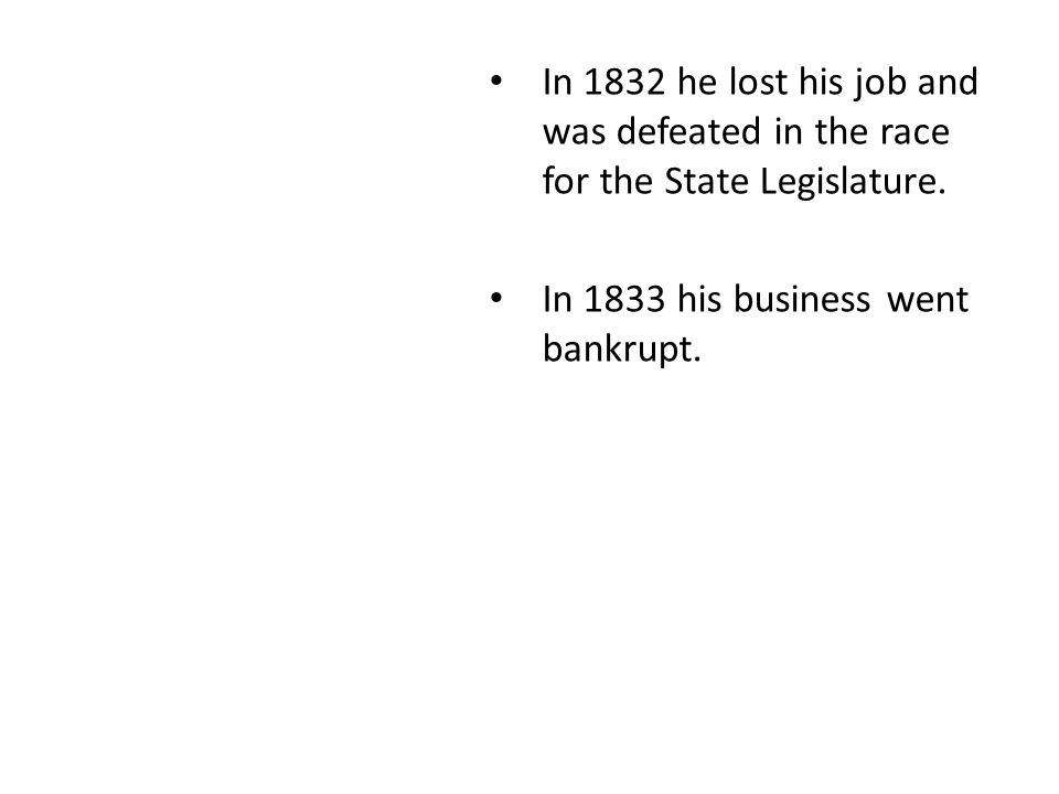 In 1833 his business went bankrupt.