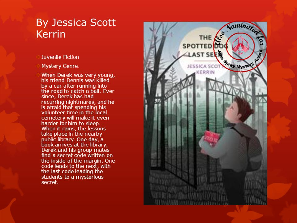 By Jessica Scott Kerrin  Juvenile Fiction  Mystery Genre.