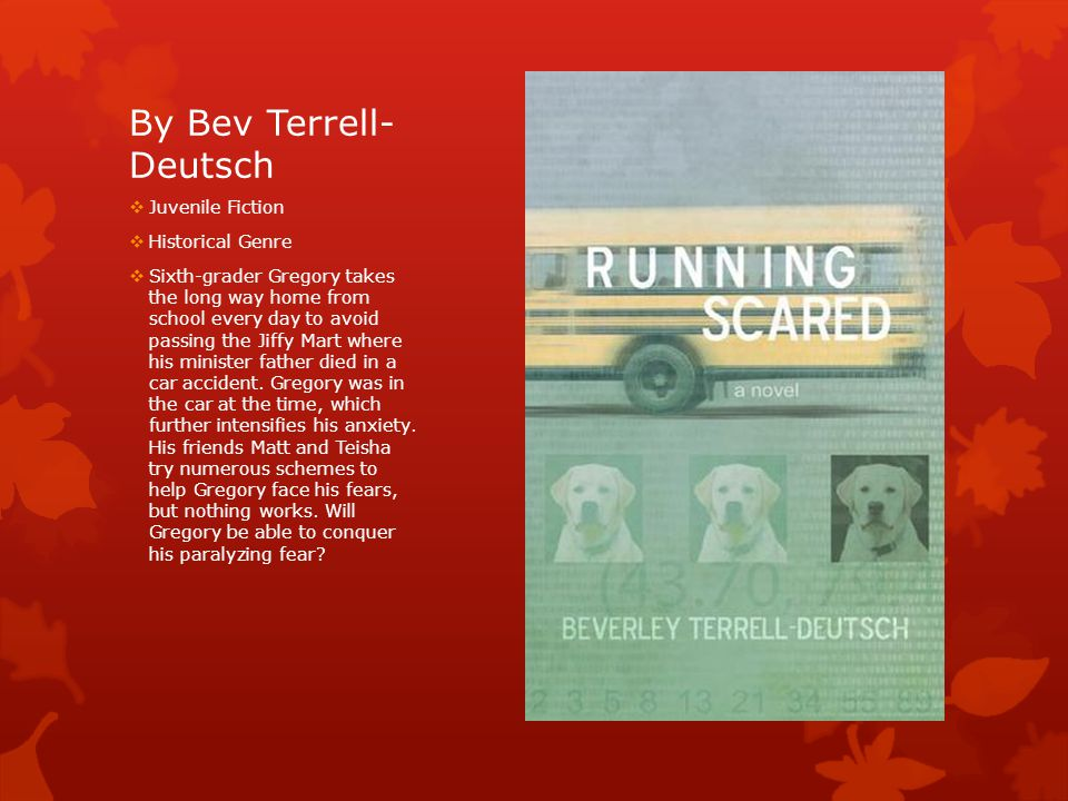 By Bev Terrell- Deutsch  Juvenile Fiction  Historical Genre  Sixth-grader Gregory takes the long way home from school every day to avoid passing the Jiffy Mart where his minister father died in a car accident.