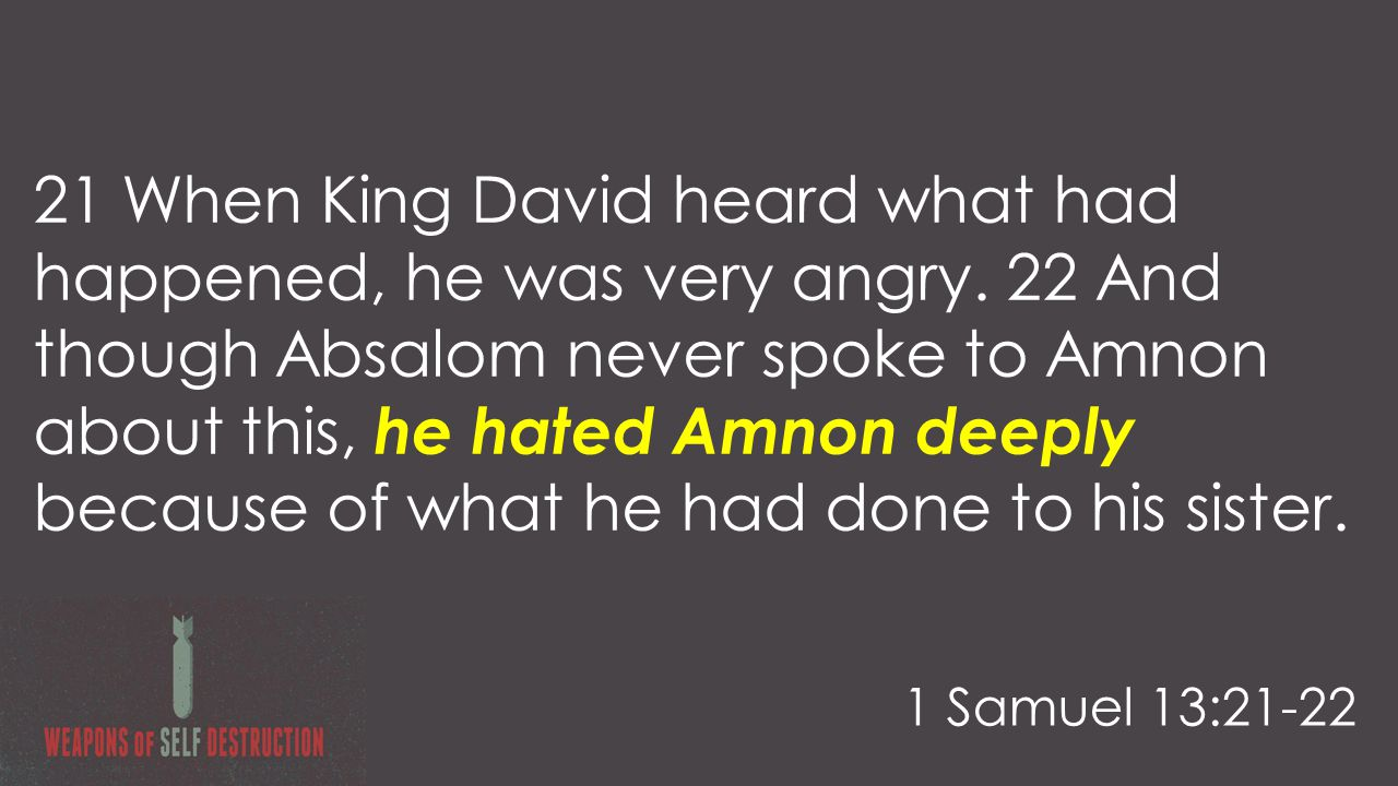 21 When King David heard what had happened, he was very angry.