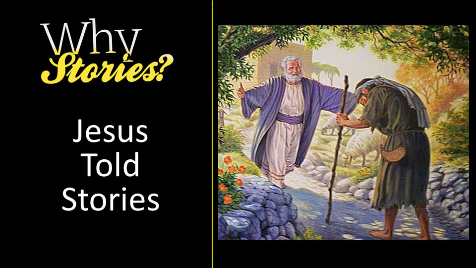 Jesus Told Stories