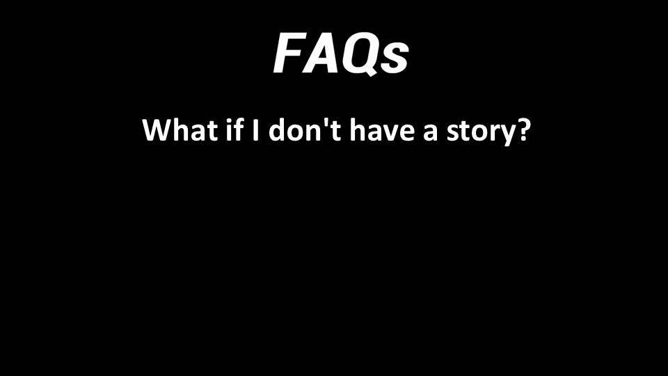 What if I don t have a story