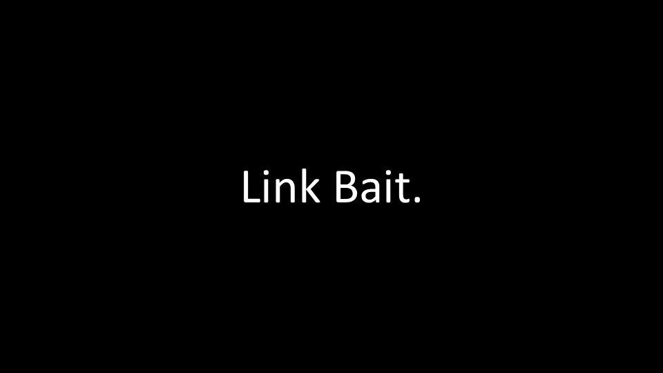 Link Bait.