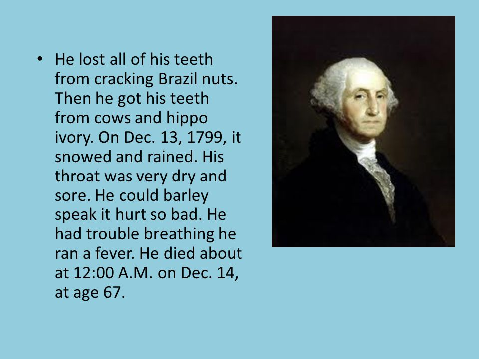 He sat very quietly at the meeting. George was the first President of the United states on Apr.