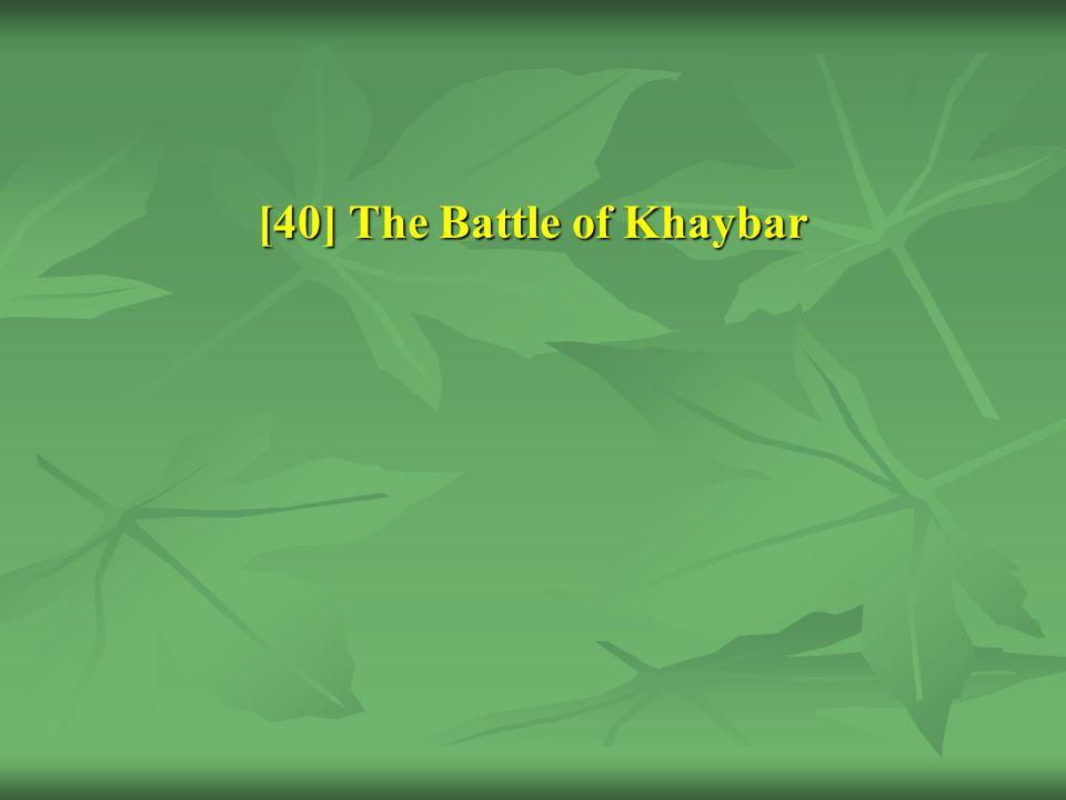 [40] The Battle of Khaybar