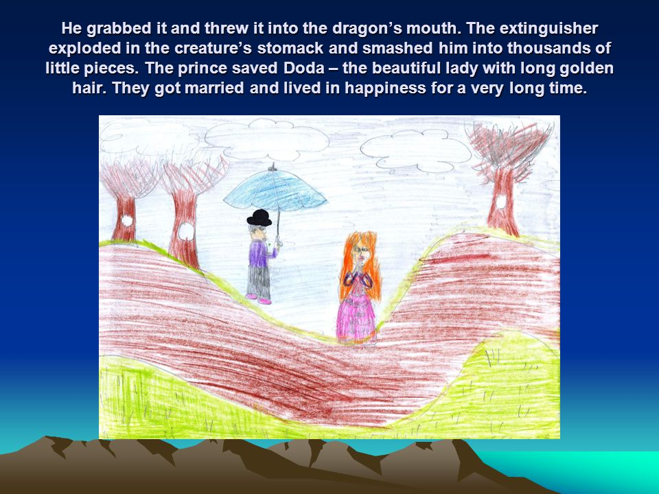 He grabbed it and threw it into the dragon's mouth. The extinguisher exploded in the creature's stomack and smashed him into thousands of little piece