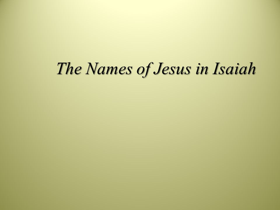 The Names of Jesus in Isaiah