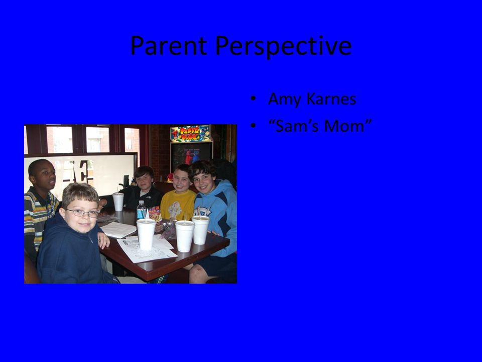 Parent Perspective Amy Karnes Sam's Mom