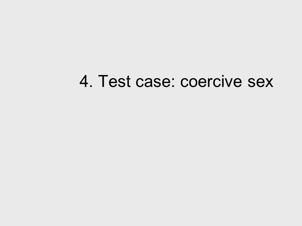 4. Test case: coercive sex